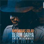 کاور آهنگ AmirAbbas Golab - Berim Darya Remix