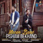 کاور آهنگ Macan Band - Pisham Bekhand