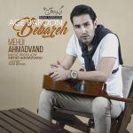 کاور آهنگ Mehdi Ahmadvand - Age Baroon Bebareh