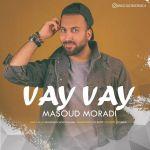 کاور آهنگ Masoud Moradi - Vay Vay