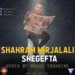 Shahram Mirjalali - Shegefta (Remix Mehdi Ebrahimi)