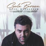 Mehdi Moghadam - Gole Baroon