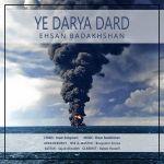 Ehsan Badakhshan - Ye Darya Dard