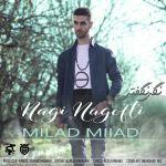 کاور آهنگ Milad Miiad - Nagi Nagofti