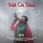 کاور آهنگ Mehrzad Amirkhani - Didi Chi Shod