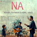 کاور آهنگ Soheil Rahmani - Na (Ft Miadel)