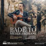 کاور آهنگ Mehdi Faghani - Bade To