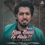 کاور آهنگ Milad Babaei - Koja Boodi Ta Hala Remix