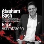 کاور آهنگ Hojat Ashrafzadeh - Atasham Bash