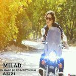کاور آهنگ Milad Azizi - In Halo Be To Madyonam