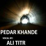 کاور آهنگ Ali Titr - Pedar Khandeh