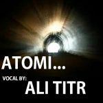 کاور آهنگ Ali Titr - Atomi