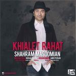 کاور آهنگ Shahram Masoomian - Khialet Rahat