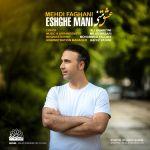 کاور آهنگ Mehdi Faghani - Eshghe Mani