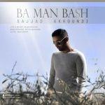 کاور آهنگ Sajjad Akhoundi - Ba Man Bash