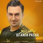 کاور آهنگ Dj Amir Pasha - Behtar az to