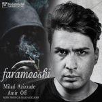 کاور آهنگ Milad Azizzadeh - Faramooshi (Ft Amir Off)