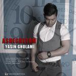 کاور آهنگ Yasin Gholami - Asheghetam