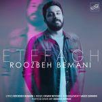 کاور آهنگ Roozbeh Bemani - Etefagh
