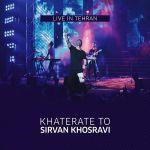 کاور آهنگ Sirvan Khosravi - Khaterate to (Live in Tehran 2019)