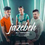 کاور آهنگ Ali Tirmayeh - Jazebeh
