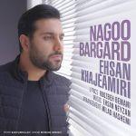 کاور آهنگ Ehsan Khajeh Amiri - Nagoo Bargard