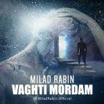 کاور آهنگ Milad Rabin - Vaghti Mordam