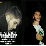 کاور آهنگ Abolfazl Shah & Mohammad - Khatereh