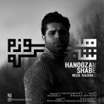 کاور آهنگ Reza Kazemi - Hanoozam Shabe