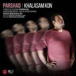 کاور آهنگ Parshad - Khalasam Kon