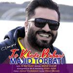 کاور آهنگ Majid Torbati - To Khode Bahari