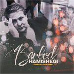 کاور آهنگ Barbod - Hamishegi