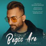 کاور آهنگ Masoud Moradi - Begoo Are