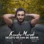 کاور آهنگ Koosha Moradi - Deleto Bezan Be Darya