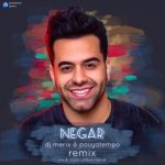کاور آهنگ Reza Bahram - Negar (DJ Merix & Pouyatempo Remix)