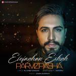 کاور آهنگ Parviz Pasha - Etefaghan Eshgh