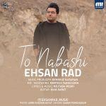 کاور آهنگ Ehsan Rad - To Nabashi