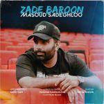 کاور آهنگ Masoud Sadeghloo - Zade Baroon