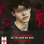 کاور آهنگ Hosein Hermes - Az Ye Jaee Be Baad