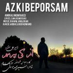 کاور آهنگ AmirAli Monfared - Az Ki Beporsam