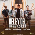 کاور آهنگ Roham Azhideh - Del Ey Del