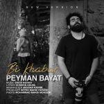 کاور آهنگ Peyman Bayat - Bi Khabar