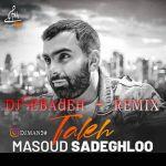 کاور آهنگ Masuod Sadeghlo (Remix) - Taleh (Dj Ebadeh )