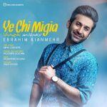کاور آهنگ Ebrahim KianMehr - Ye Chi Migiya