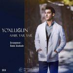 Amir Yar Yar - Yoxlugun
