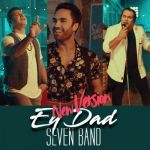 Seven Band - Ey Dad (New Version)