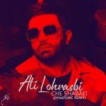 کاور آهنگ Ali Lohrasbi - Che Shabaei (Dynatonic Remix)