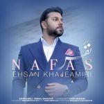 کاور آهنگ Ehsan Khajeh Amiri - Nafas