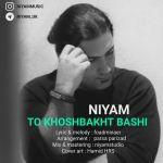 کاور آهنگ Niyam - To Khoshbakht Bashi
