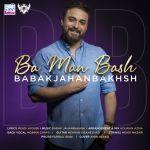 Babak Jahanbakhsh - Ba Man Bash